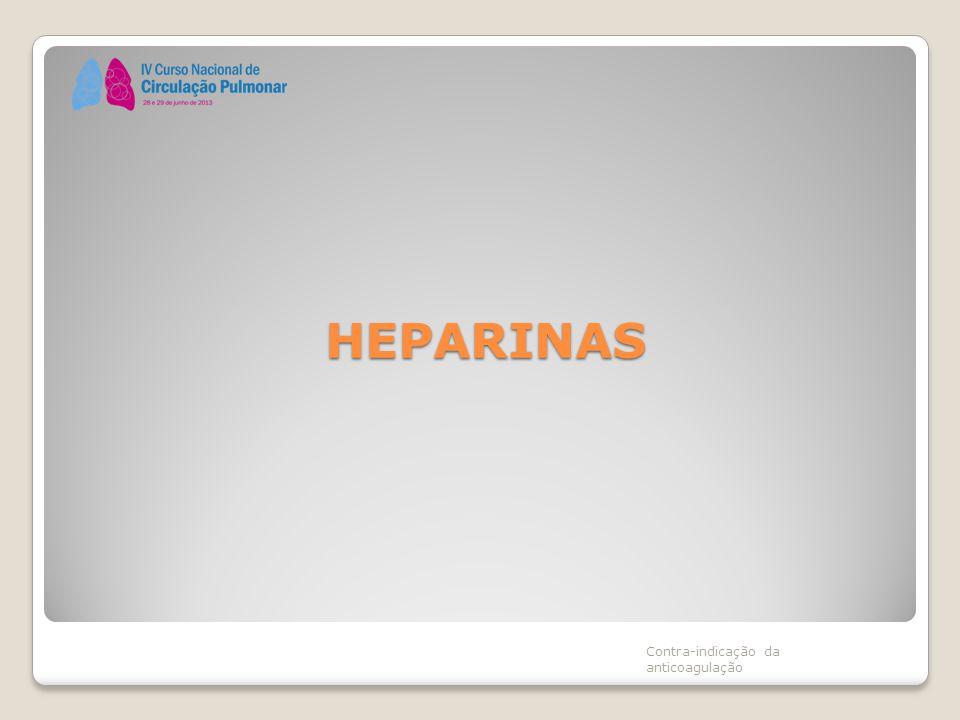 HEPARINAS Contra-indicação da anticoagulação
