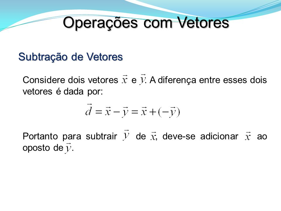 Operações com Vetores Subtração de Vetores