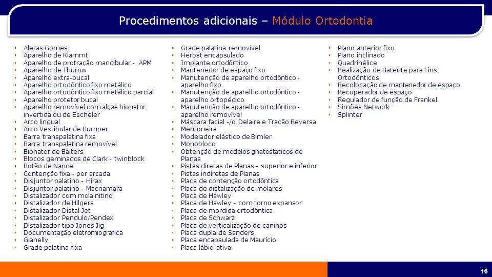 Procedimentos adicionais – Módulo Ortodontia