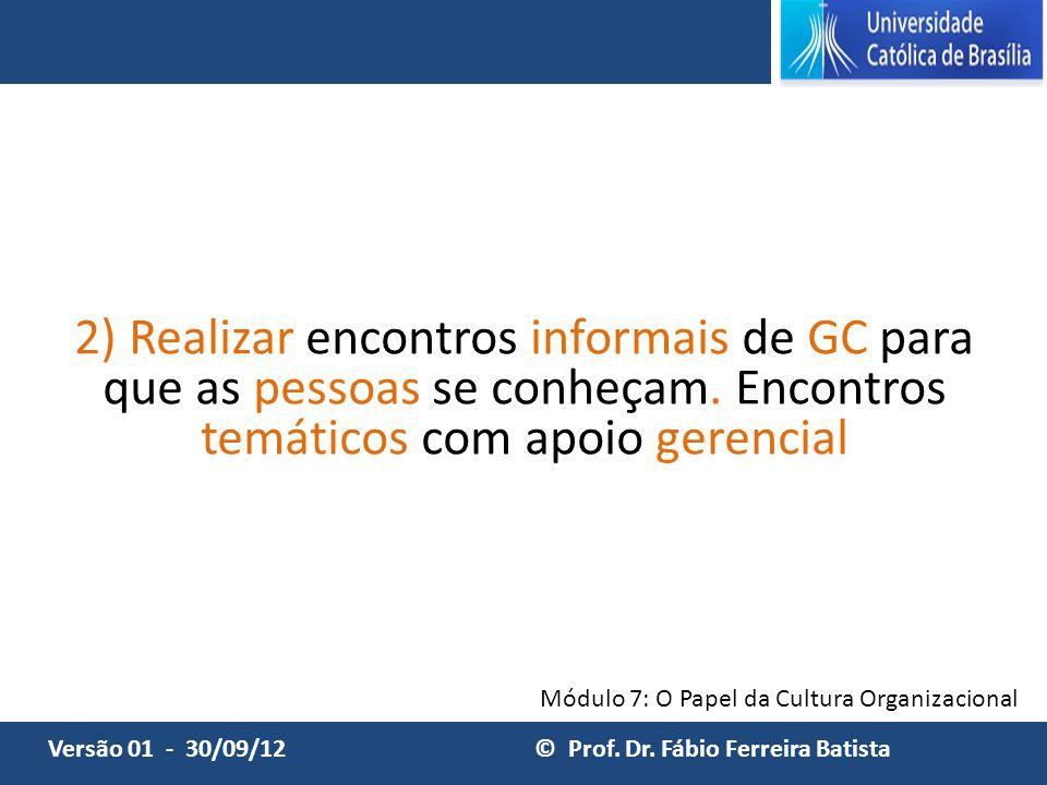 2) Realizar encontros informais de GC para que as pessoas se conheçam