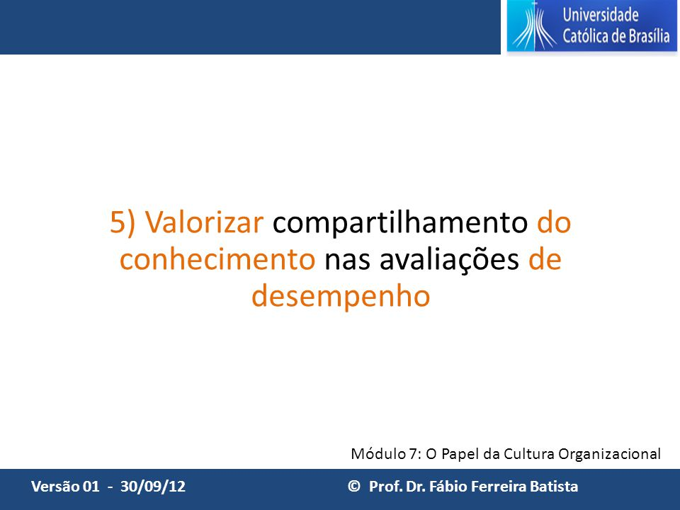 5) Valorizar compartilhamento do conhecimento nas avaliações de desempenho