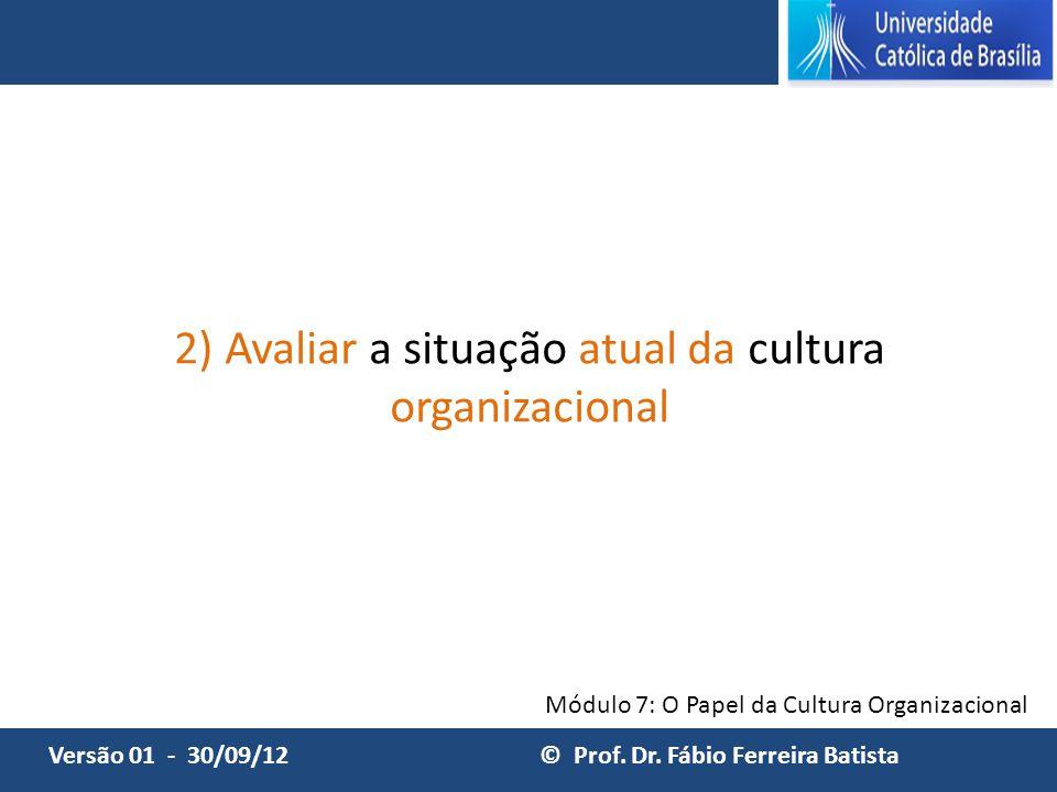 2) Avaliar a situação atual da cultura organizacional