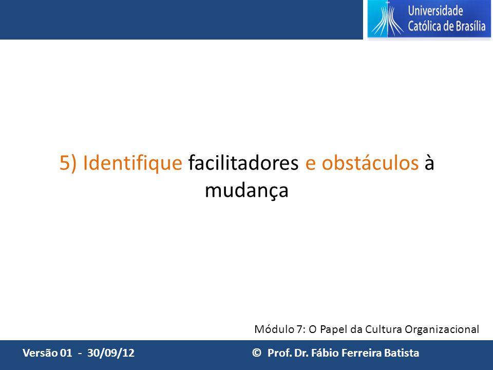 5) Identifique facilitadores e obstáculos à mudança