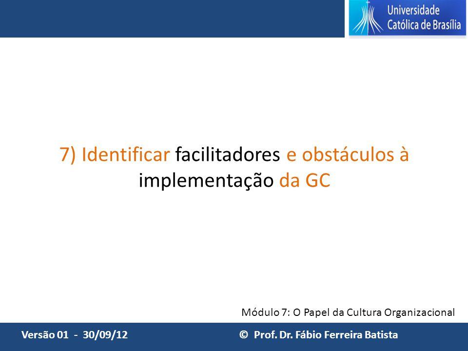 7) Identificar facilitadores e obstáculos à implementação da GC