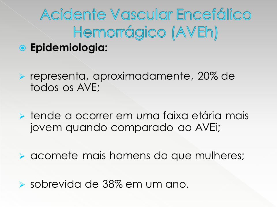 Acidente Vascular Encefálico Hemorrágico (AVEh)