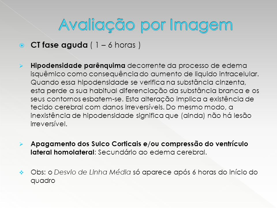 Avaliação por Imagem CT fase aguda ( 1 – 6 horas )