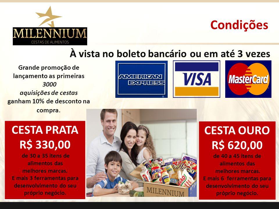 Condições CESTA OURO CESTA PRATA R$ 620,00 R$ 330,00