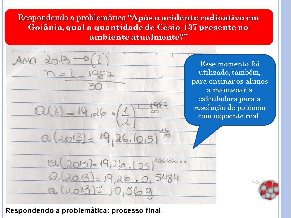 Respondendo a problemática Após o acidente radioativo em Goiânia, qual a quantidade de Césio-137 presente no ambiente atualmente