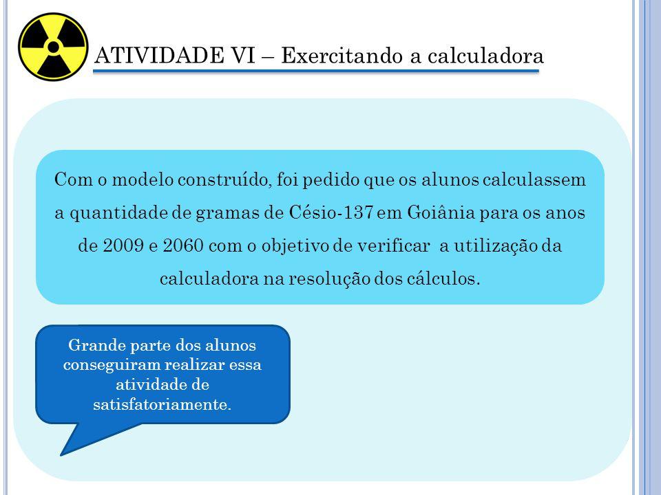 ATIVIDADE VI – Exercitando a calculadora