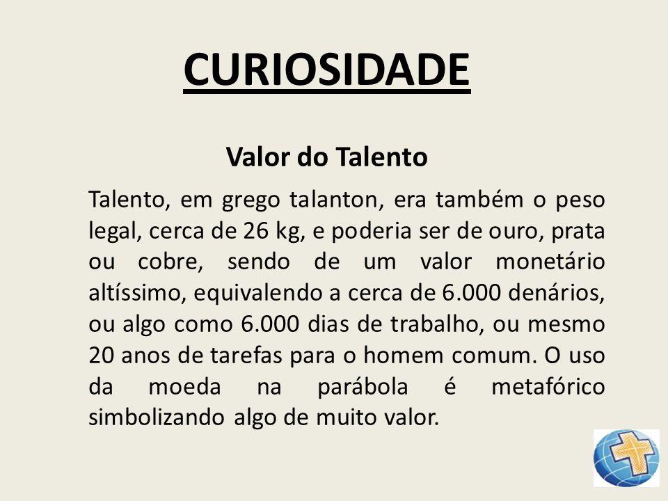 CURIOSIDADE Valor do Talento
