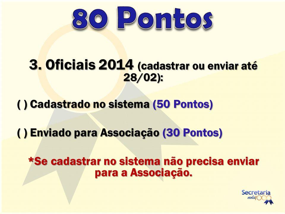 80 Pontos 3. Oficiais 2014 (cadastrar ou enviar até 28/02):