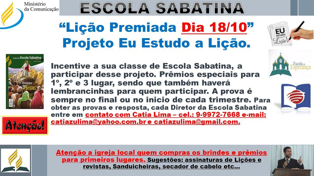 Lição Premiada Dia 18/10 Projeto Eu Estudo a Lição.