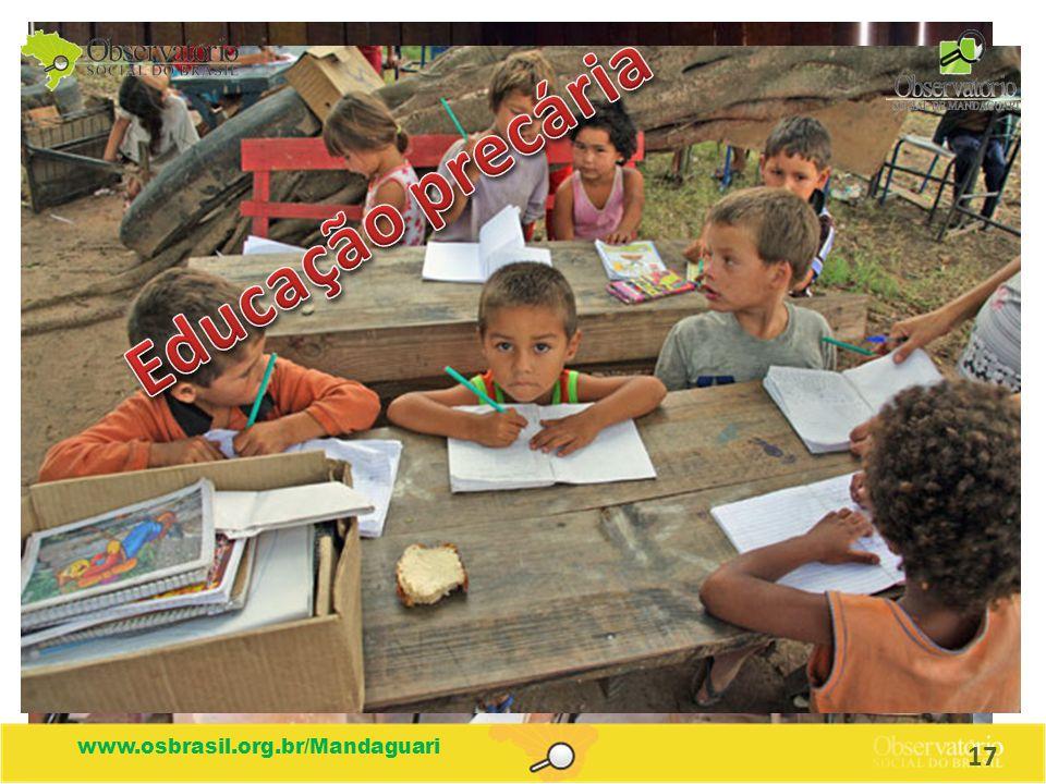 Educação precária www.osbrasil.org.br/Mandaguari 17