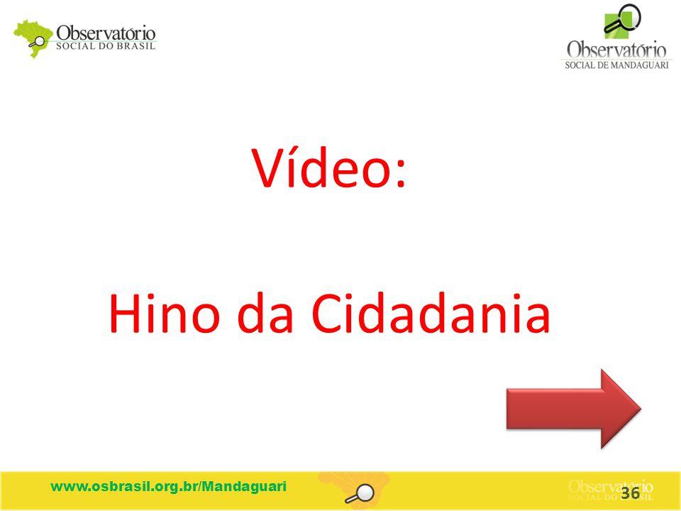 Vídeo: Hino da Cidadania www.osbrasil.org.br/Mandaguari 36