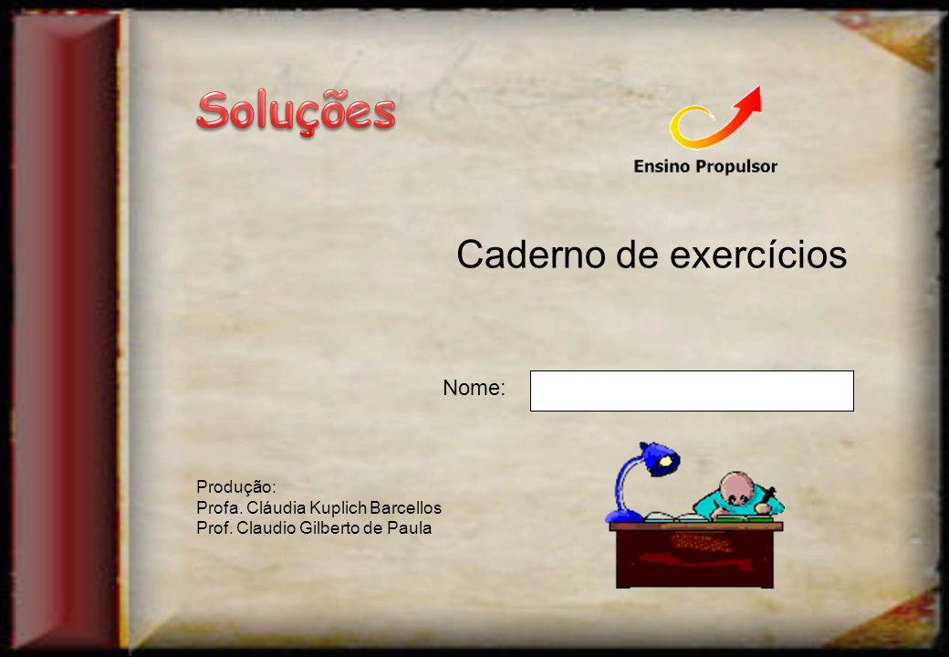 Soluções Caderno de exercícios Nome: Produção: