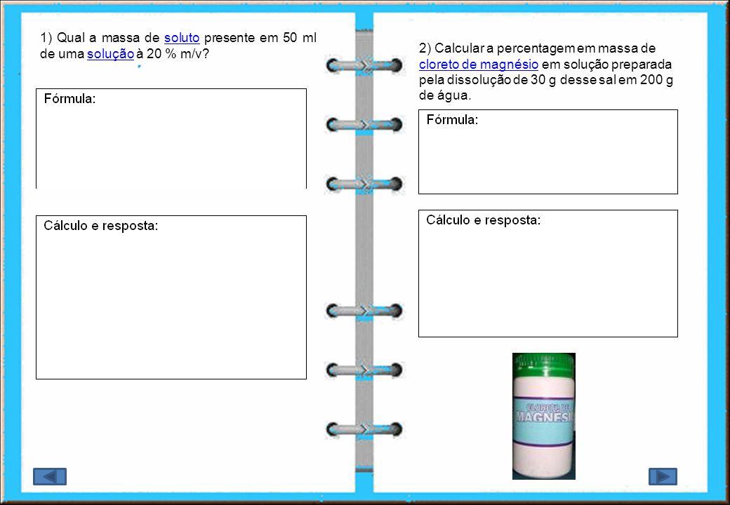 1) Qual a massa de soluto presente em 50 ml de uma solução à 20 % m/v