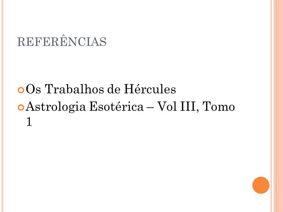 Os Trabalhos de Hércules Astrologia Esotérica – Vol III, Tomo 1