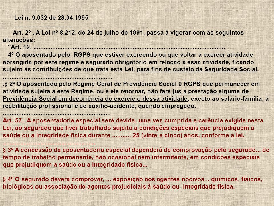 Lei n. 9.032 de 28.04.1995 ..................................