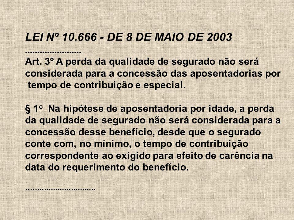 LEI Nº 10.666 - DE 8 DE MAIO DE 2003 .......................