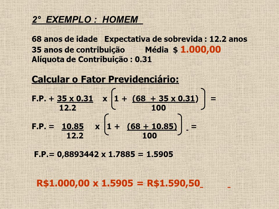 2° EXEMPLO : HOMEM 68 anos de idade Expectativa de sobrevida : 12