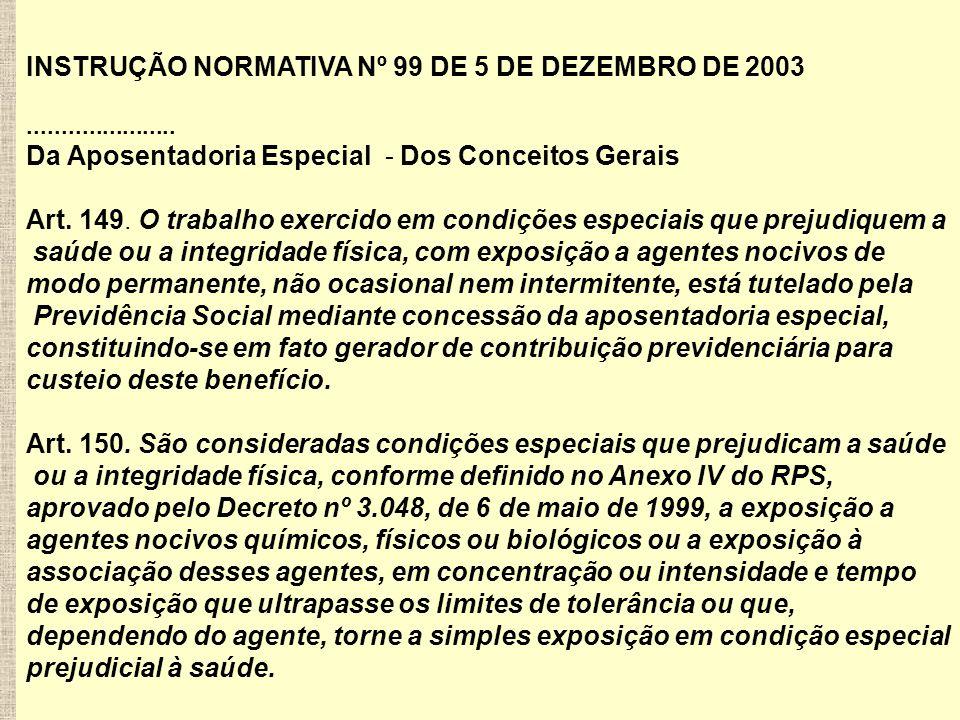 INSTRUÇÃO NORMATIVA Nº 99 DE 5 DE DEZEMBRO DE 2003