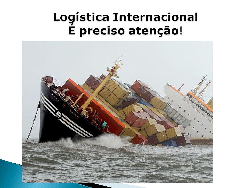 Logística Internacional É preciso atenção!
