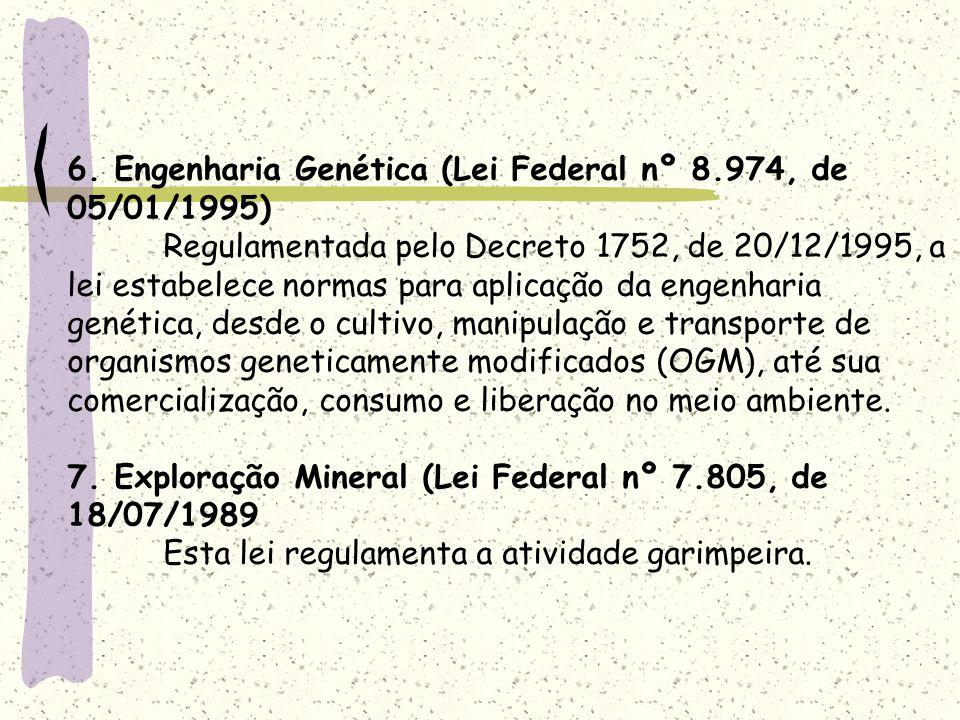 6. Engenharia Genética (Lei Federal nº 8. 974, de 05/01/1995)