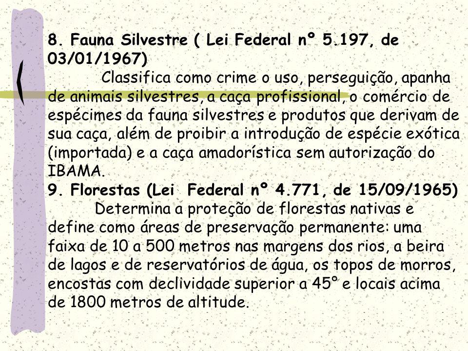 8. Fauna Silvestre ( Lei Federal nº 5. 197, de 03/01/1967)