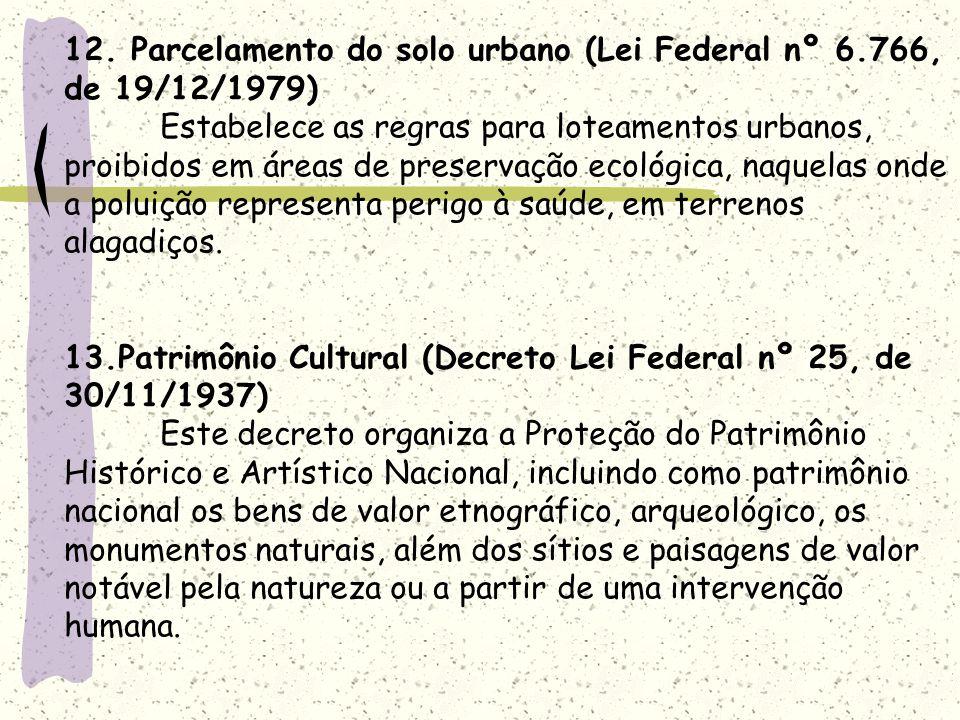 12. Parcelamento do solo urbano (Lei Federal nº 6. 766, de 19/12/1979)