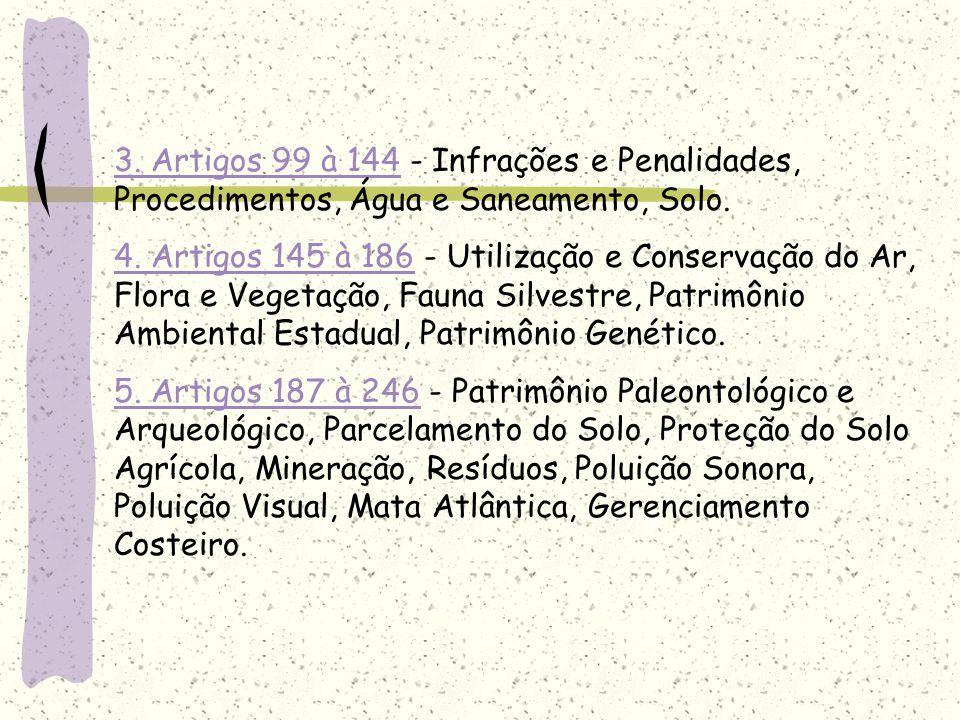 3. Artigos 99 à 144 - Infrações e Penalidades, Procedimentos, Água e Saneamento, Solo.