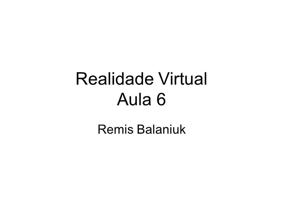 Realidade Virtual Aula 6