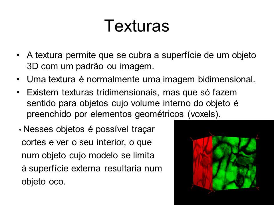 Texturas A textura permite que se cubra a superfície de um objeto 3D com um padrão ou imagem. Uma textura é normalmente uma imagem bidimensional.
