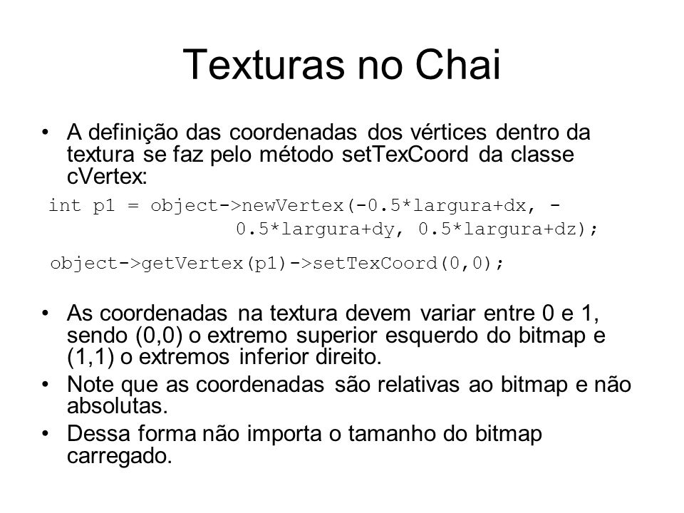 Texturas no Chai object->getVertex(p1)->setTexCoord(0,0);