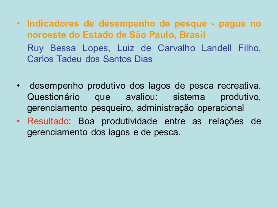 Indicadores de desempenho de pesque - pague no noroeste do Estado de São Paulo, Brasil