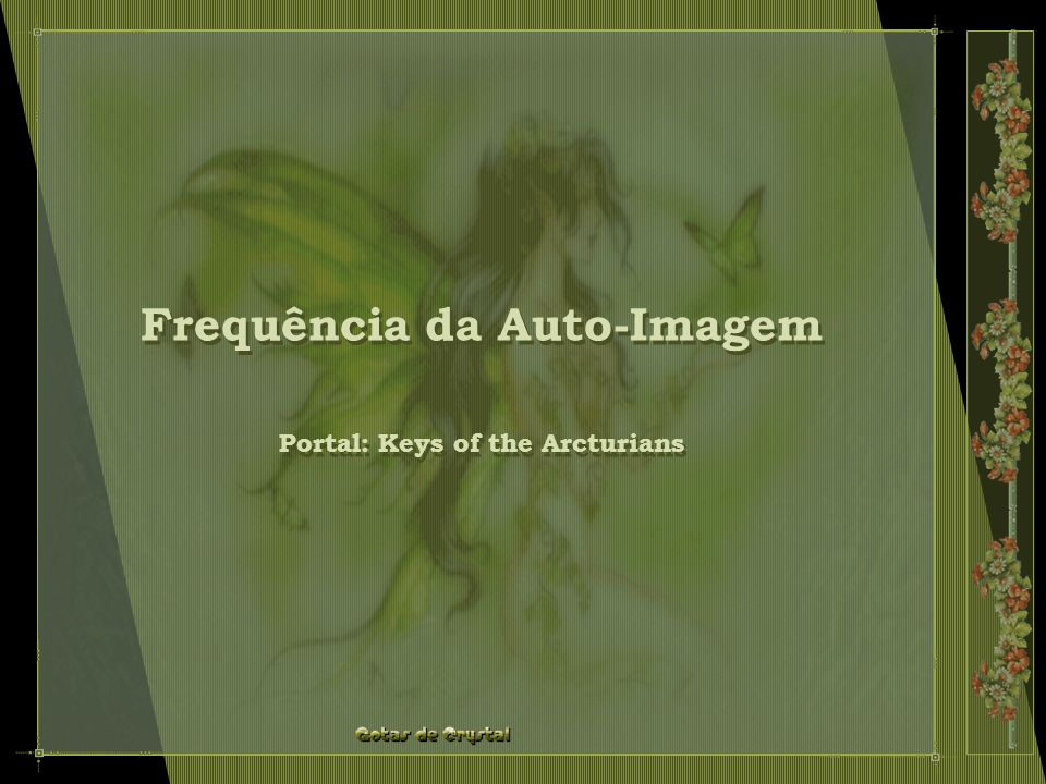 Frequência da Auto-Imagem Portal: Keys of the Arcturians