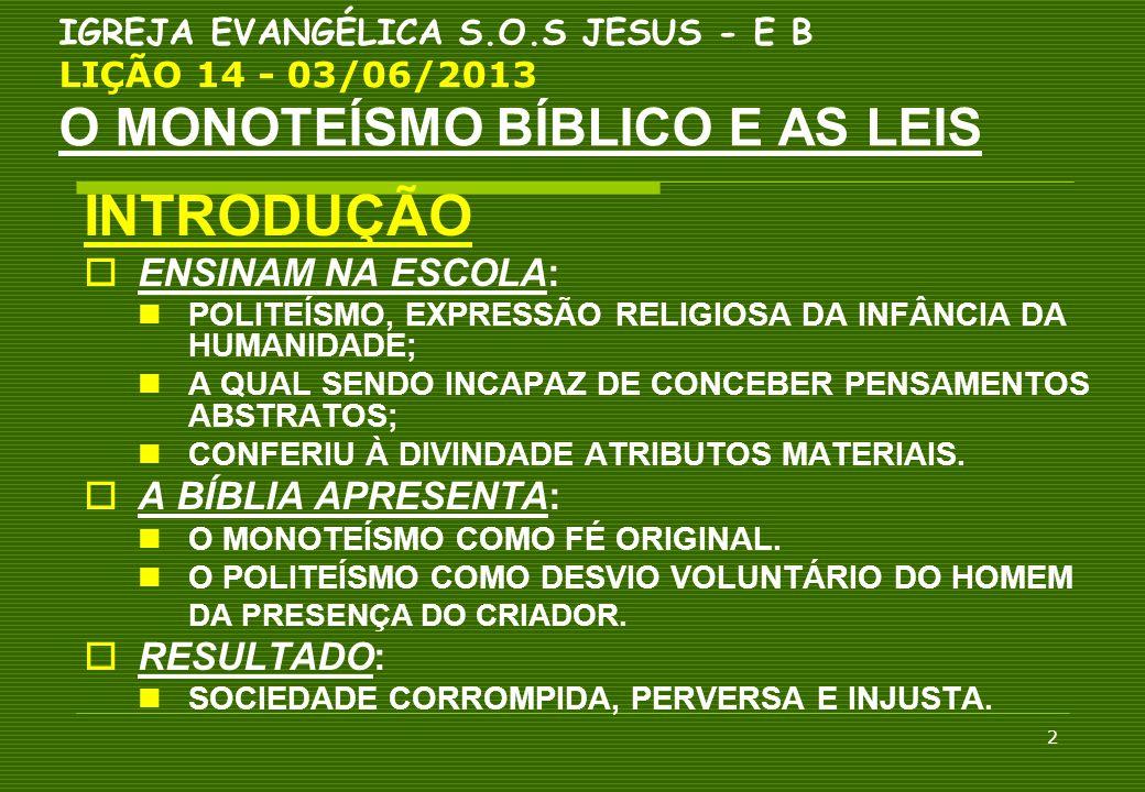 INTRODUÇÃO ENSINAM NA ESCOLA: A BÍBLIA APRESENTA: RESULTADO: