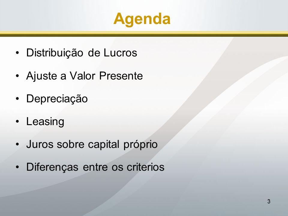Agenda Distribuição de Lucros Ajuste a Valor Presente Depreciação