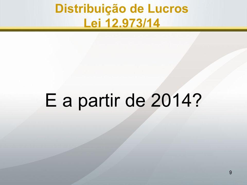 Distribuição de Lucros Lei 12.973/14