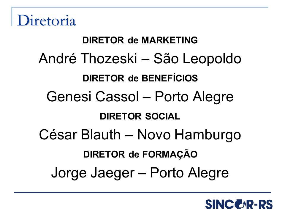 Diretoria André Thozeski – São Leopoldo Genesi Cassol – Porto Alegre