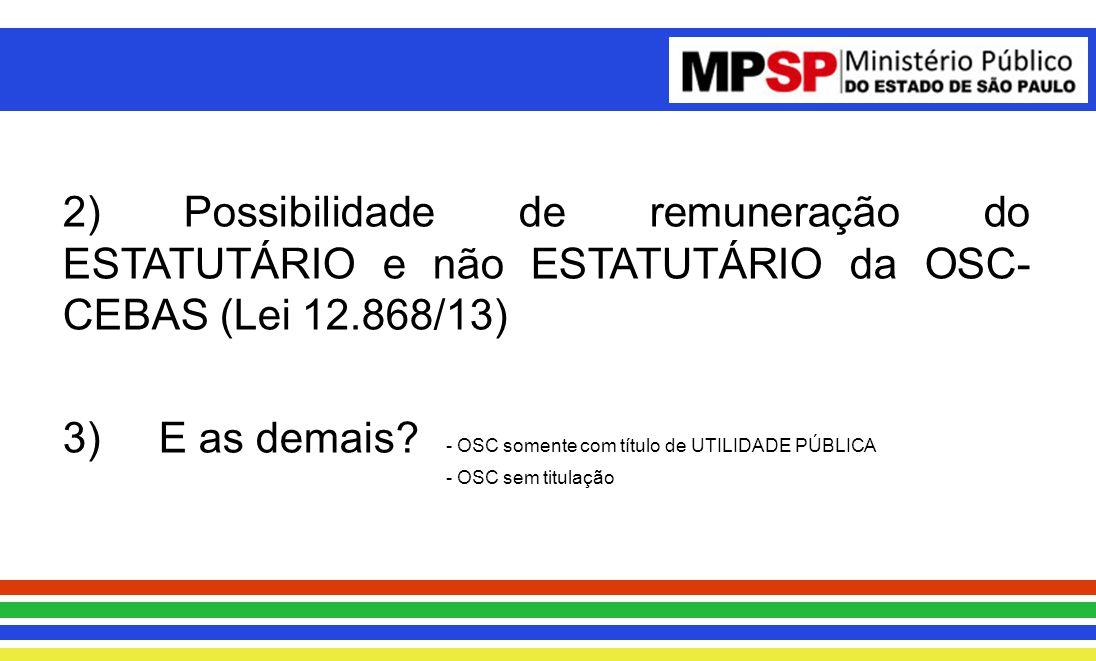 3) E as demais - OSC somente com título de UTILIDADE PÚBLICA