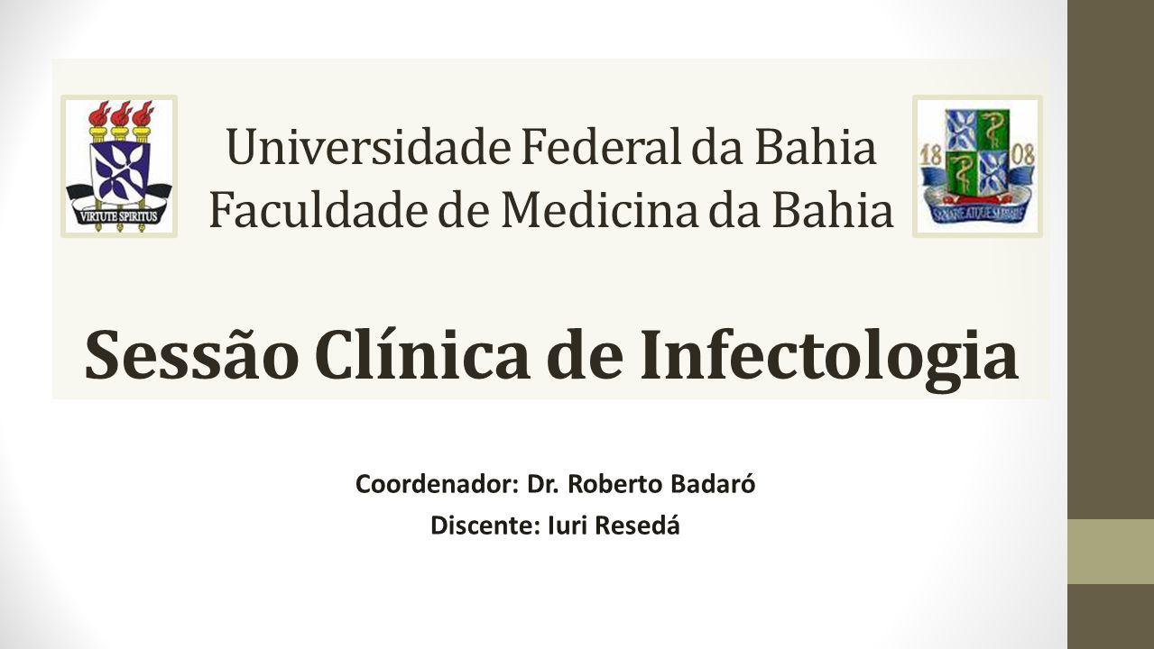 Coordenador: Dr. Roberto Badaró Discente: Iuri Resedá