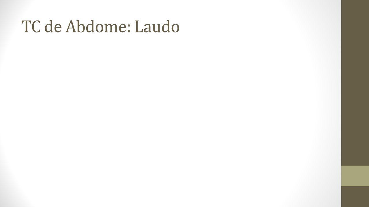 TC de Abdome: Laudo