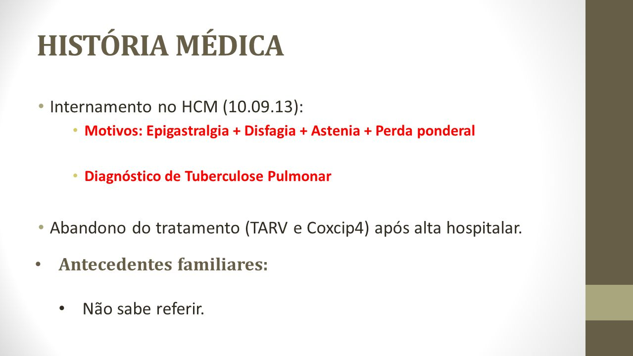 HISTÓRIA MÉDICA Internamento no HCM (10.09.13):
