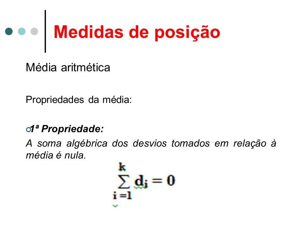 Medidas de posição Média aritmética Propriedades da média: