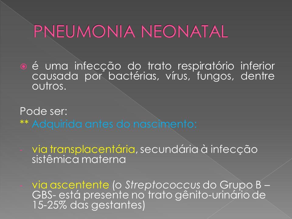 PNEUMONIA NEONATAL é uma infecção do trato respiratório inferior causada por bactérias, vírus, fungos, dentre outros.