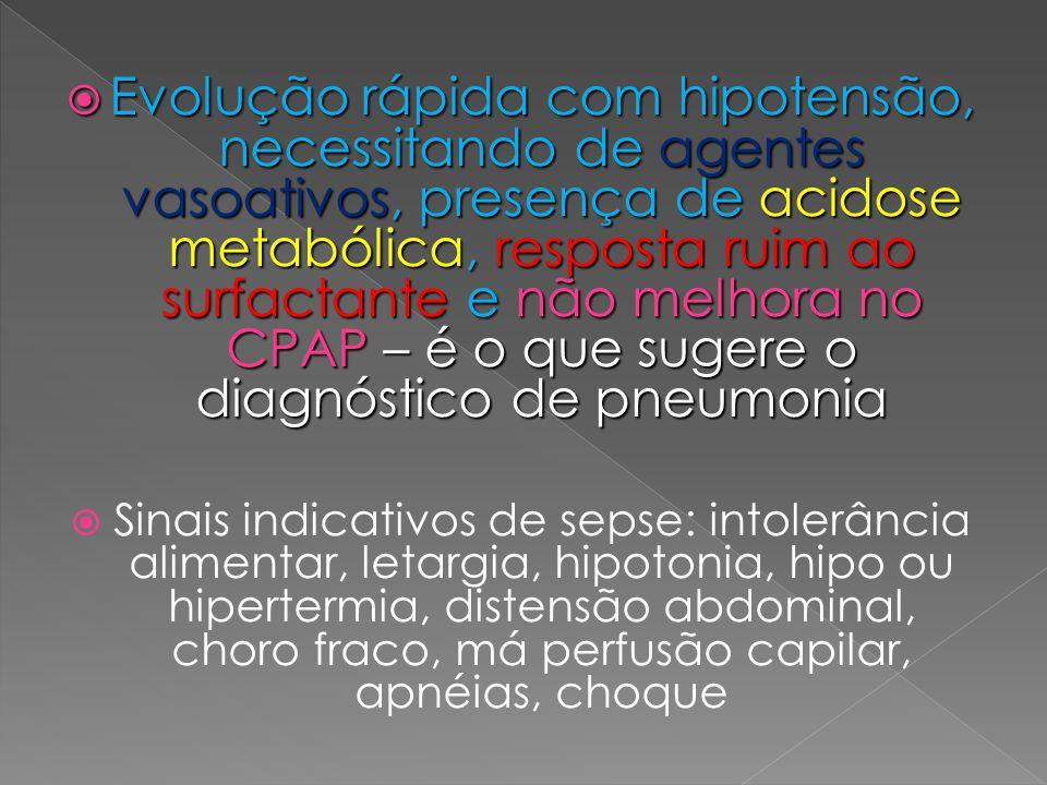 Evolução rápida com hipotensão, necessitando de agentes vasoativos, presença de acidose metabólica, resposta ruim ao surfactante e não melhora no CPAP – é o que sugere o diagnóstico de pneumonia