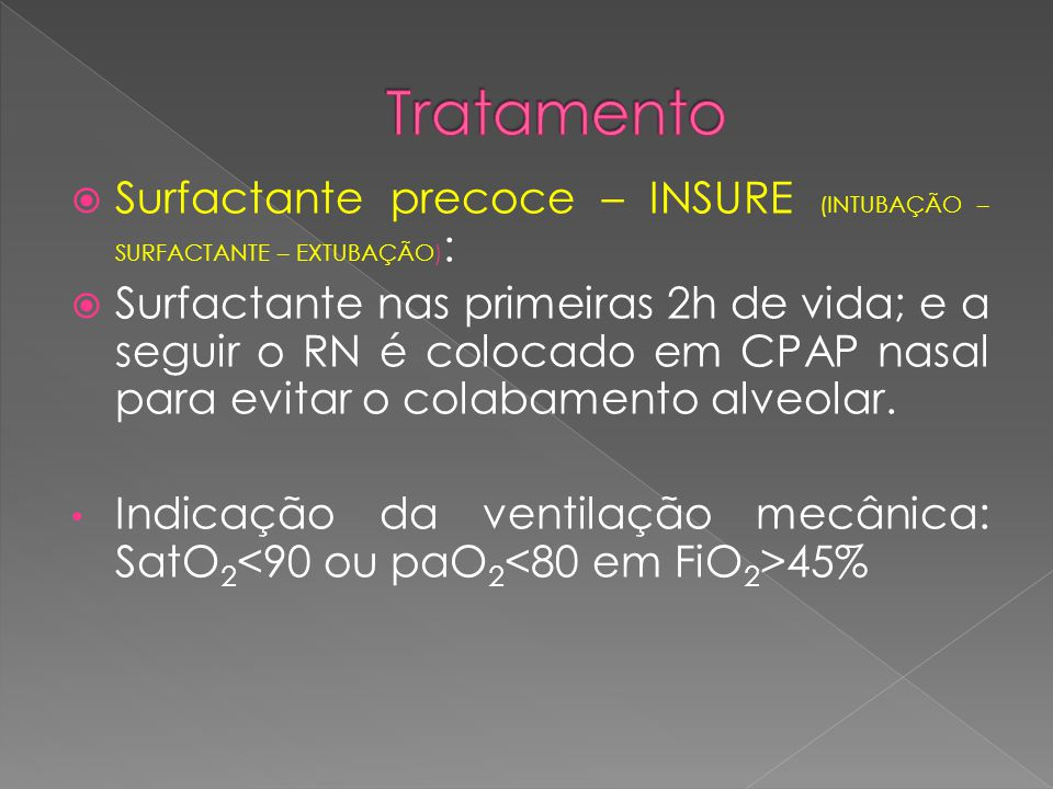Tratamento Surfactante precoce – INSURE (INTUBAÇÃO – SURFACTANTE – EXTUBAÇÃO):