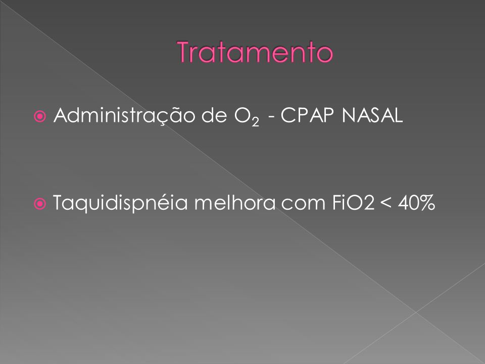 Tratamento Administração de O2 - CPAP NASAL