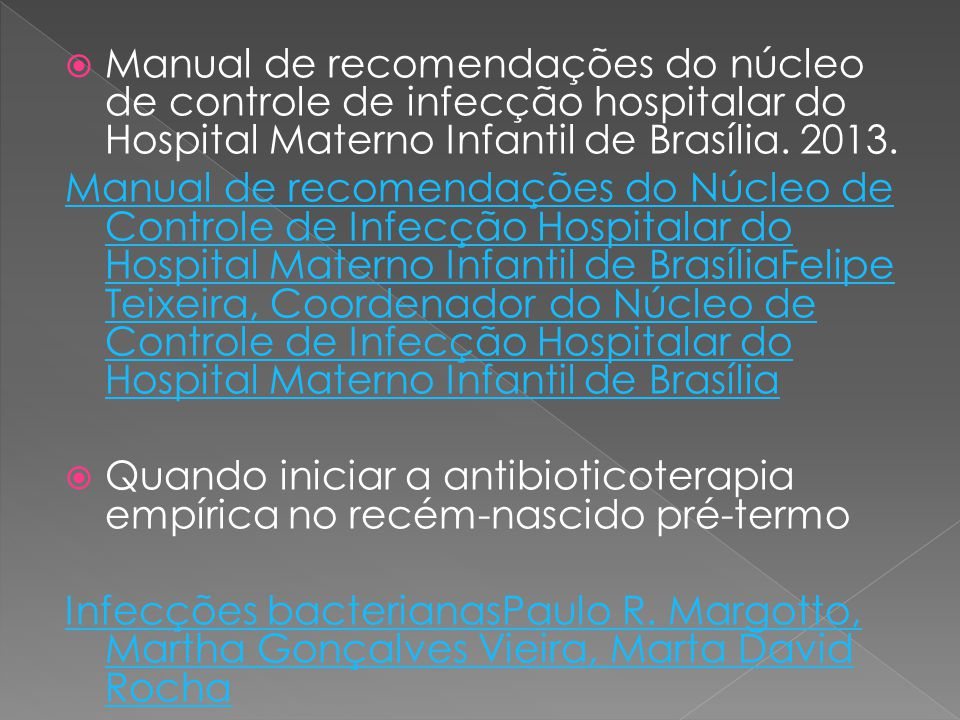 Manual de recomendações do núcleo de controle de infecção hospitalar do Hospital Materno Infantil de Brasília. 2013.