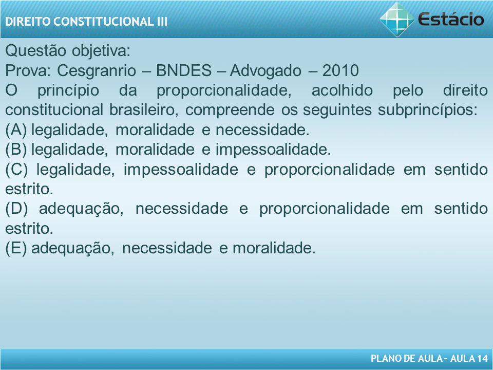 Questão objetiva: Prova: Cesgranrio – BNDES – Advogado – 2010.